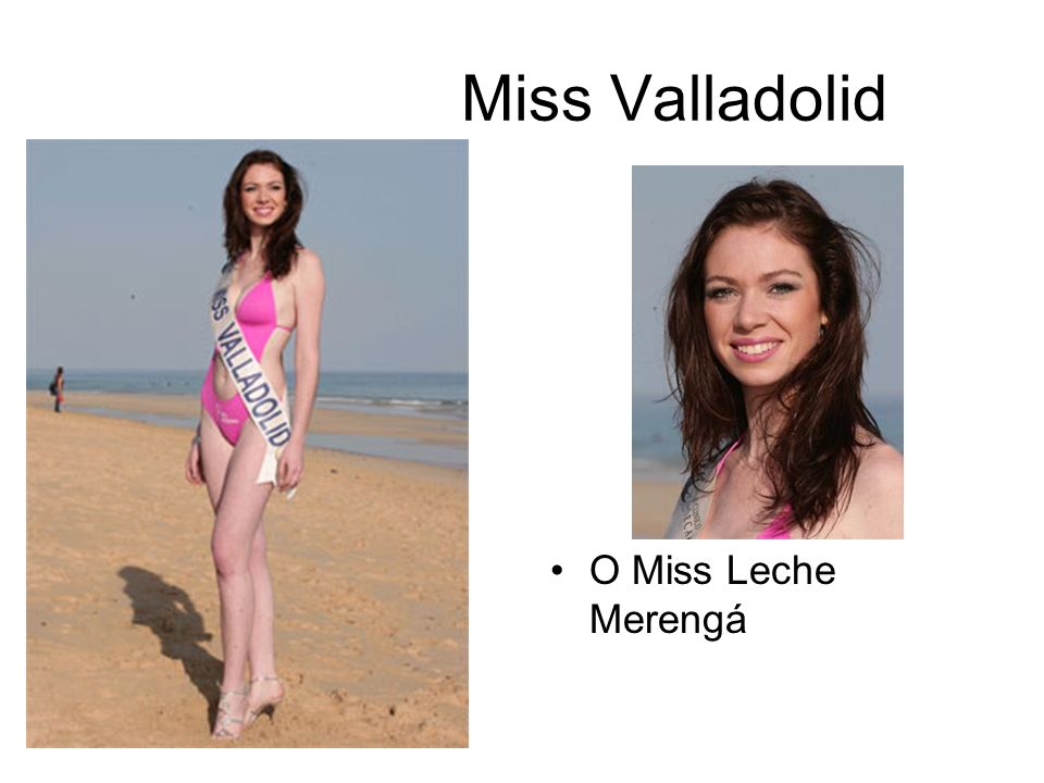 Miss Valladolid O Miss Leche Merengá