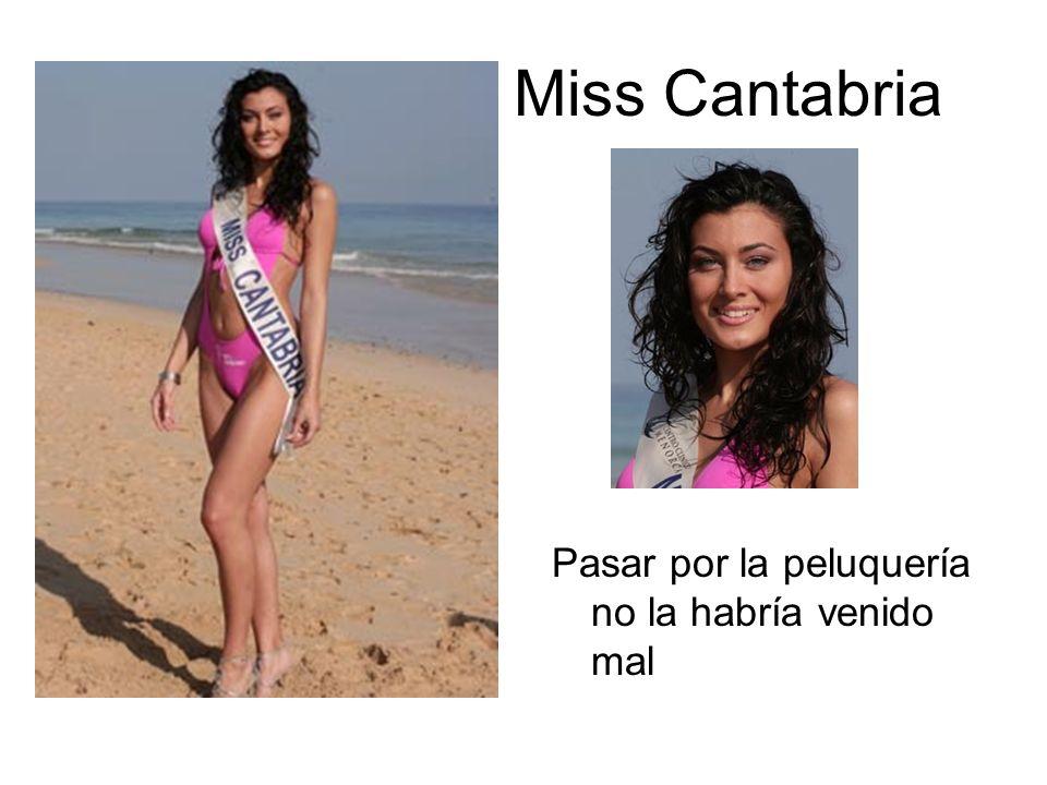 Miss Cantabria Pasar por la peluquería no la habría venido mal