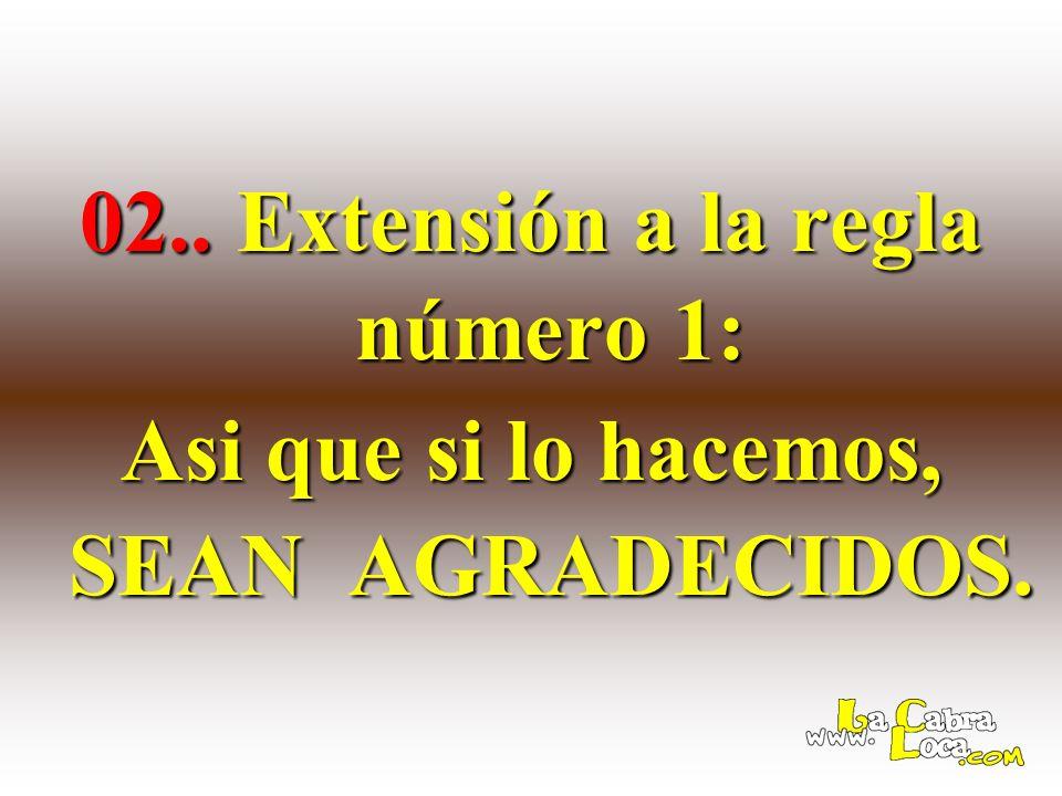 02.. Extensión a la regla número 1: