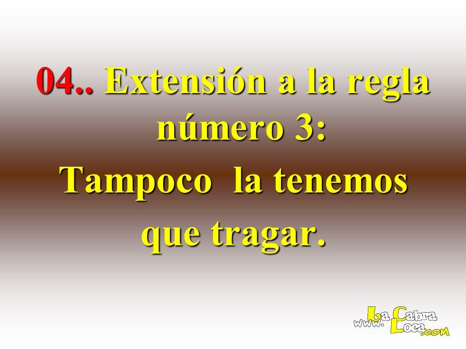 04.. Extensión a la regla número 3: