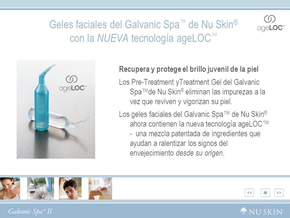 Geles faciales del Galvanic Spa™ de Nu Skin® con la NUEVA tecnología ageLOC™