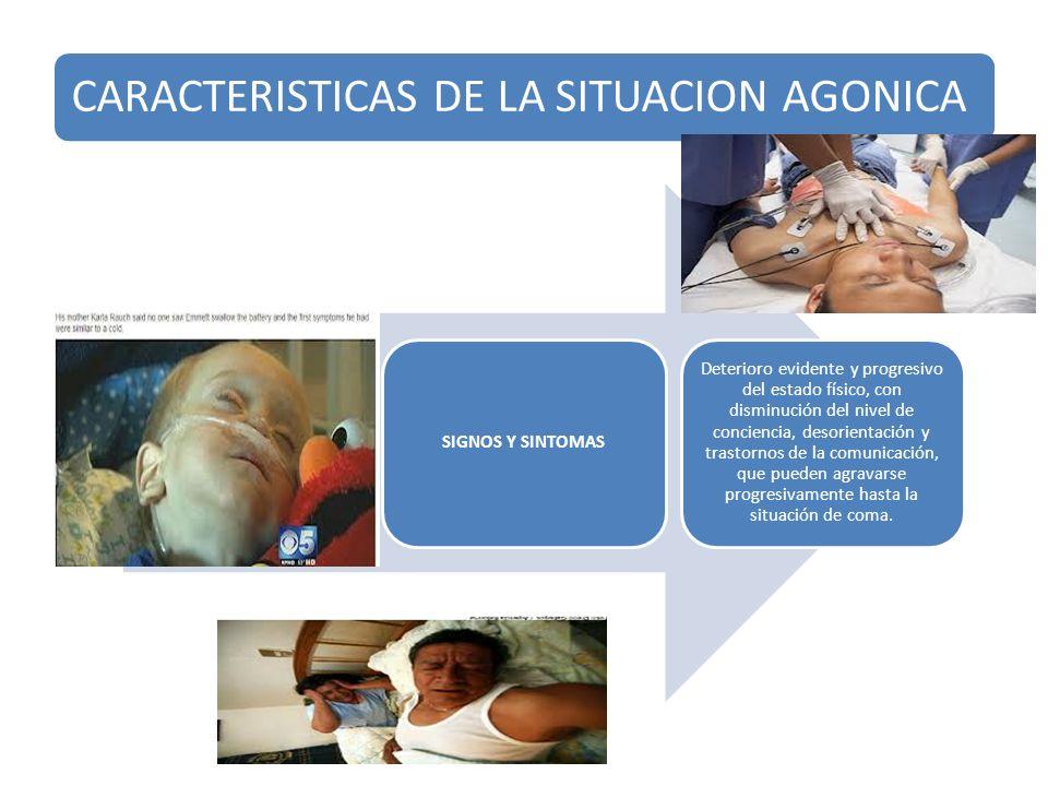 CARACTERISTICAS DE LA SITUACION AGONICA
