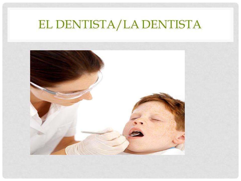 El dentista/la dentista