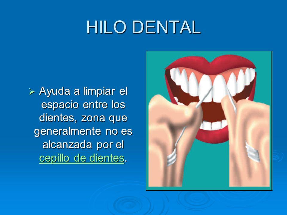HILO DENTAL Ayuda a limpiar el espacio entre los dientes, zona que generalmente no es alcanzada por el cepillo de dientes.