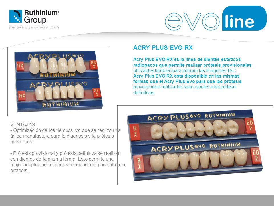 ACRY PLUS EVO RX Acry Plus EVO RX es la línea de dientes estéticos radiopacos que permite realizar prótesis provisionales.