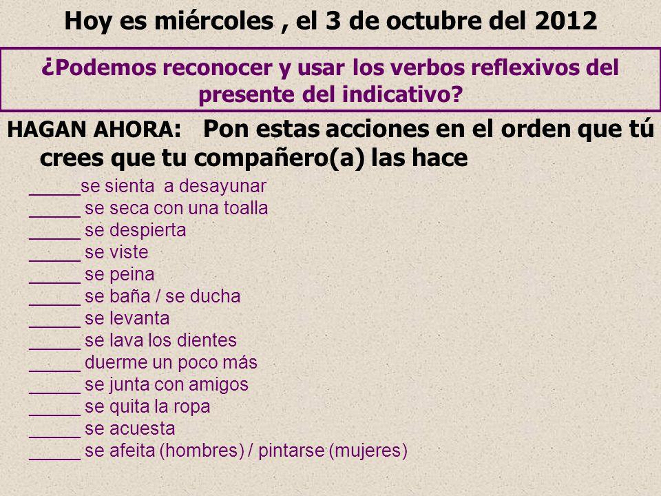 Hoy es miércoles , el 3 de octubre del 2012