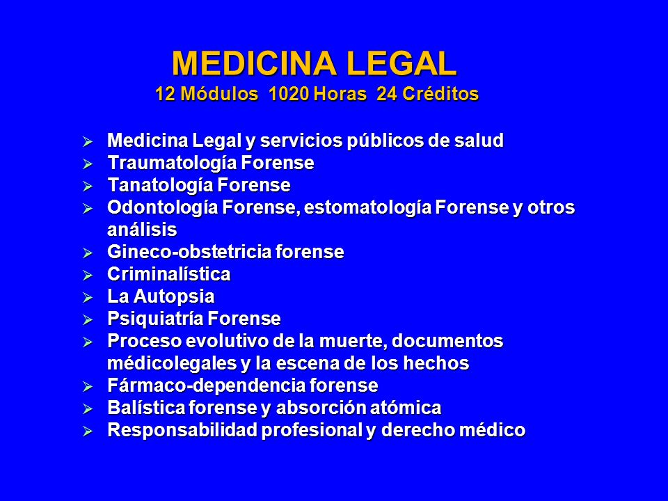 MEDICINA LEGAL 12 Módulos 1020 Horas 24 Créditos