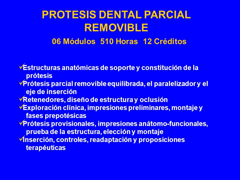 PROTESIS DENTAL PARCIAL REMOVIBLE 06 Módulos 510 Horas 12 Créditos
