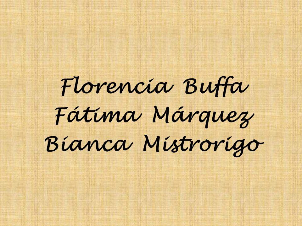 Florencia Buffa Fátima Márquez Bianca Mistrorigo