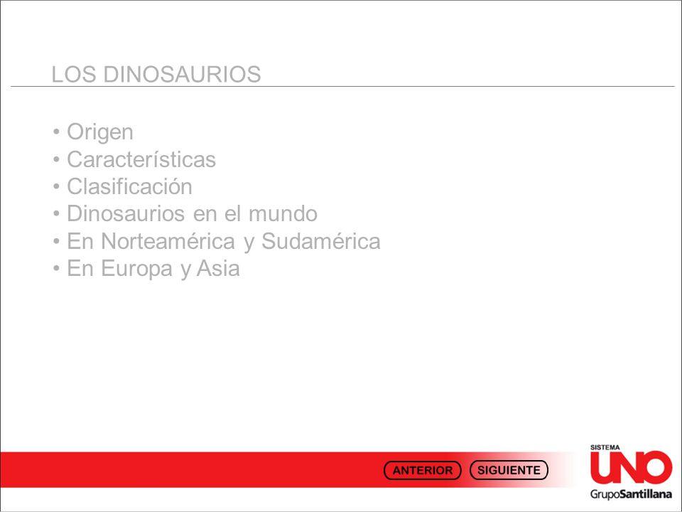 LOS DINOSAURIOSOrigen. Características. Clasificación. Dinosaurios en el mundo. En Norteamérica y Sudamérica.