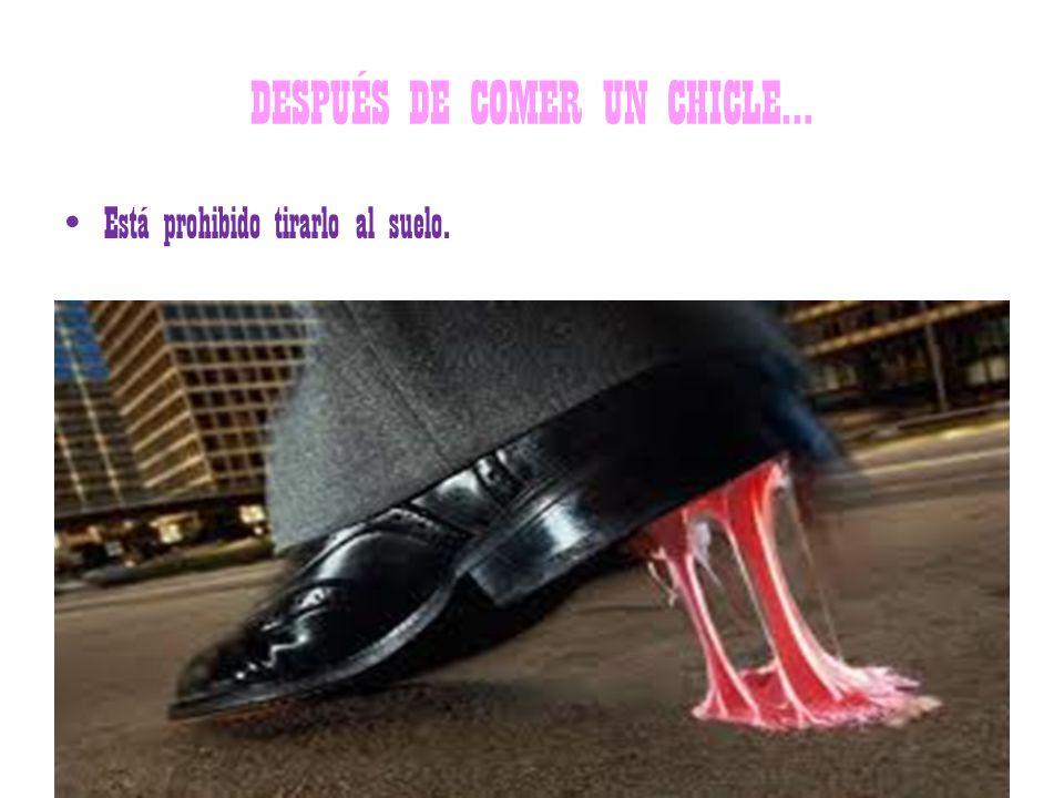 DESPUÉS DE COMER UN CHICLE…