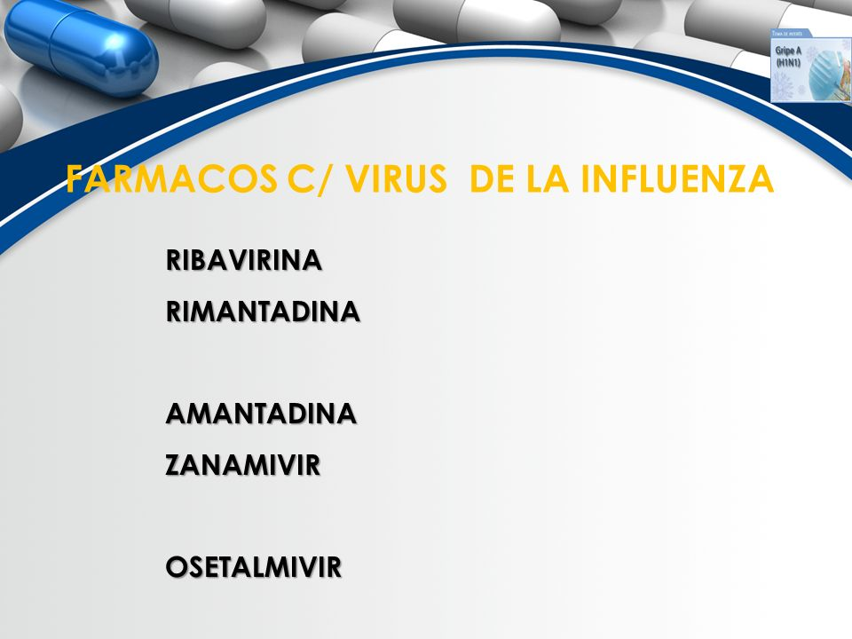 FARMACOS C/ VIRUS DE LA INFLUENZA