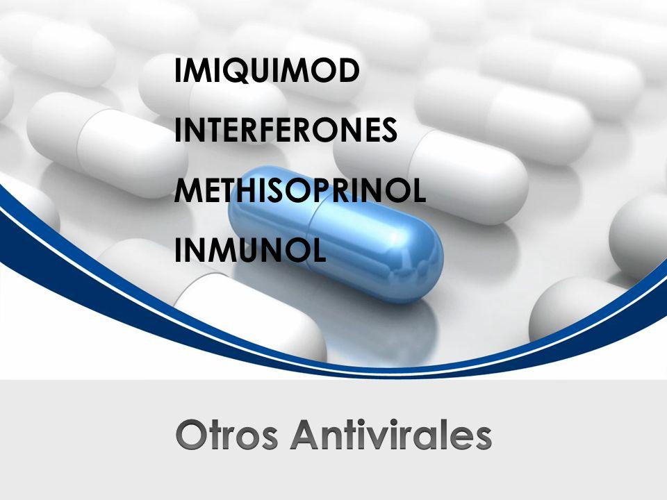IMIQUIMOD INTERFERONES METHISOPRINOL INMUNOL Otros Antivirales