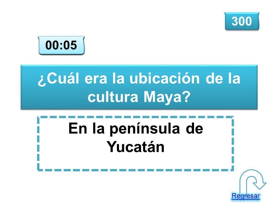 ¿Cuál era la ubicación de la cultura Maya