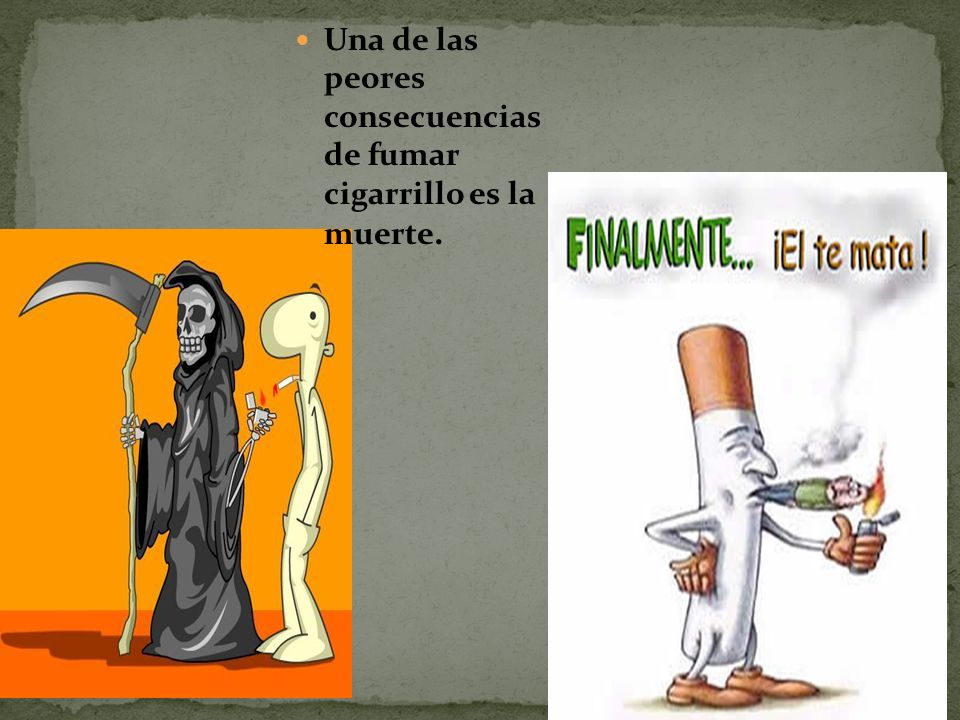Una de las peores consecuencias de fumar cigarrillo es la muerte.