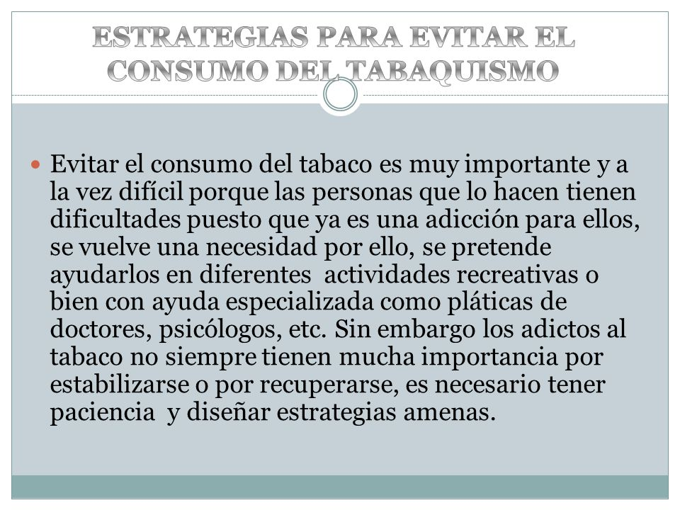 ESTRATEGIAS PARA EVITAR EL CONSUMO DEL TABAQUISMO