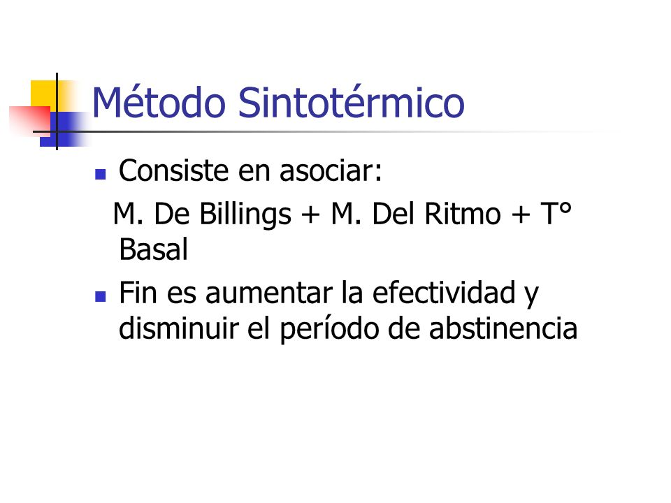 Método Sintotérmico Consiste en asociar: