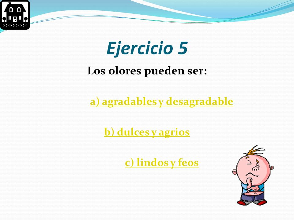 a) agradables y desagradable