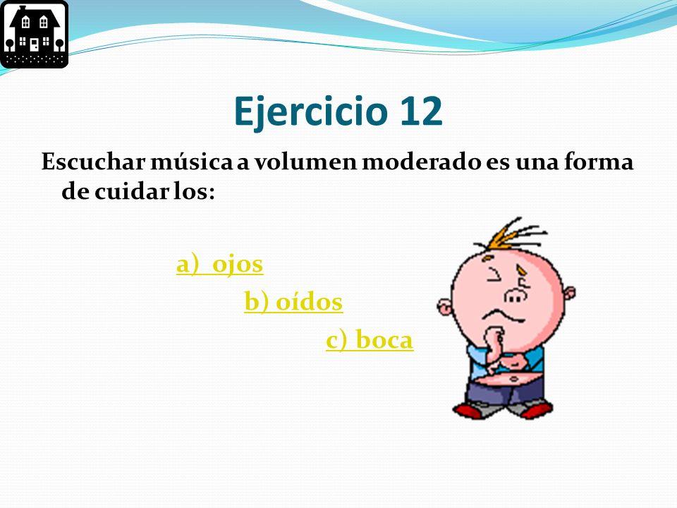 Ejercicio 12 b) oídos c) boca