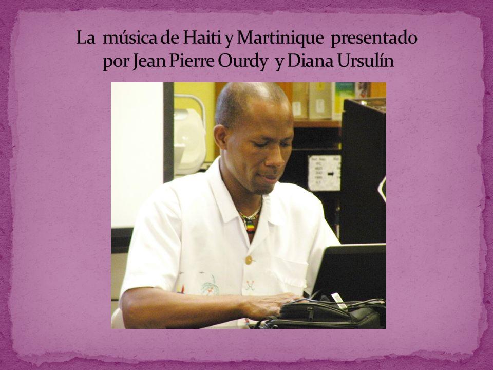 La música de Haiti y Martinique presentado por Jean Pierre Ourdy y Diana Ursulín