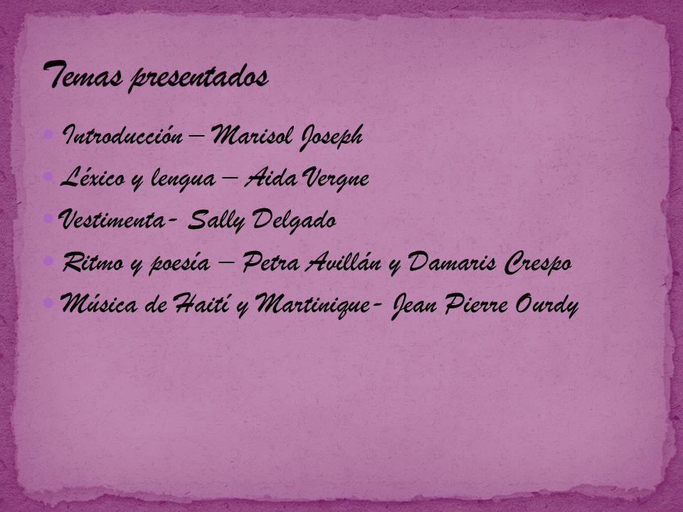 Temas presentados Introducción – Marisol Joseph