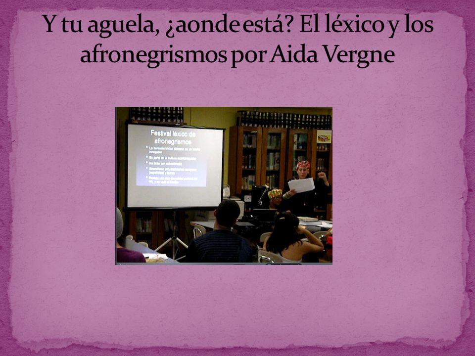 Y tu aguela, ¿aonde está El léxico y los afronegrismos por Aida Vergne