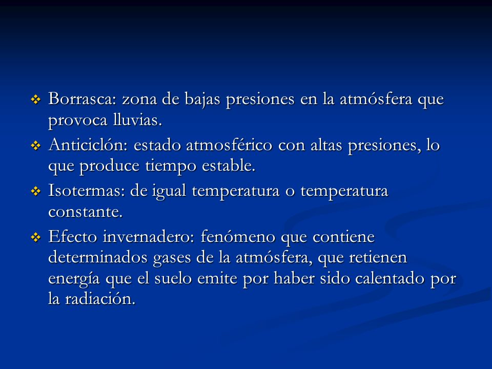 Borrasca: zona de bajas presiones en la atmósfera que provoca lluvias.