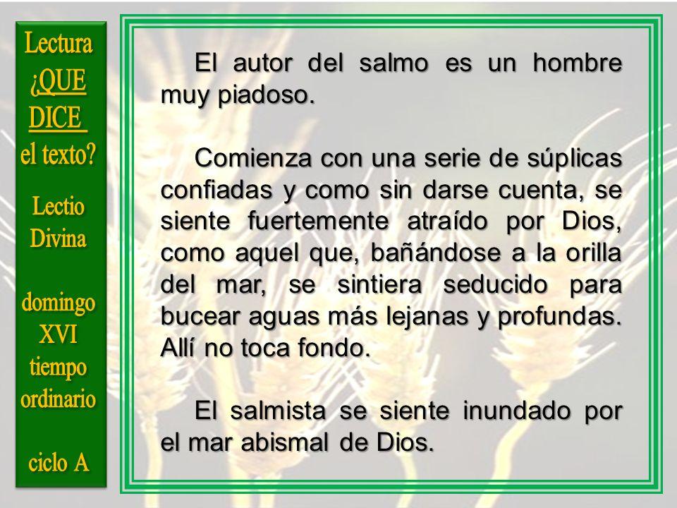 Lectura ¿QUE. DICE. el texto El autor del salmo es un hombre muy piadoso.