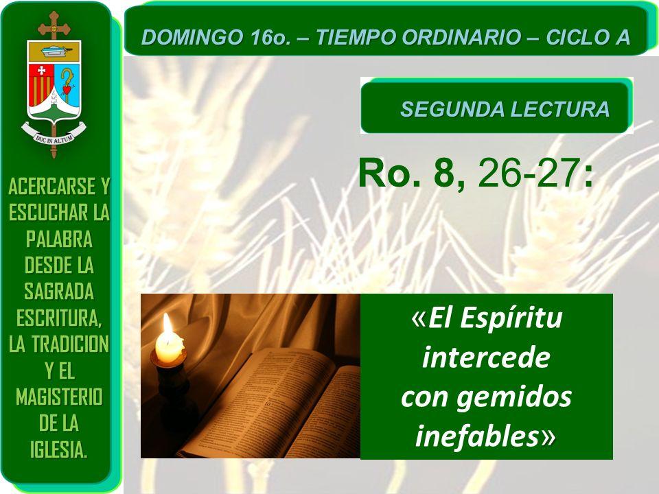 Ro. 8, 26-27: «El Espíritu intercede con gemidos inefables»