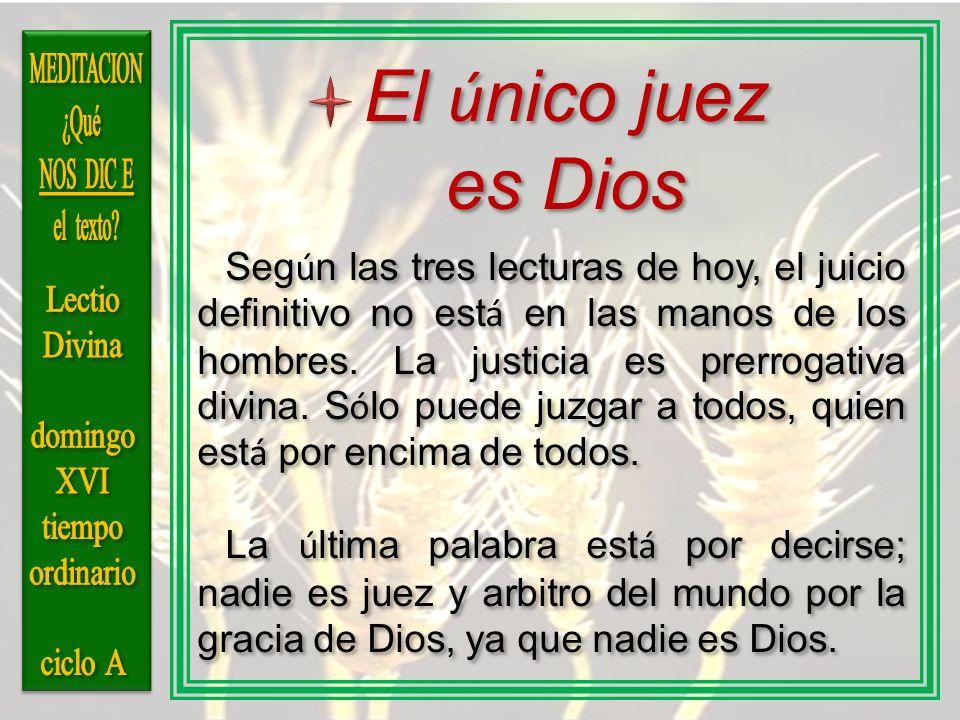 El único juez es Dios.