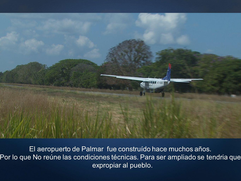 El aeropuerto de Palmar fue construído hace muchos años.