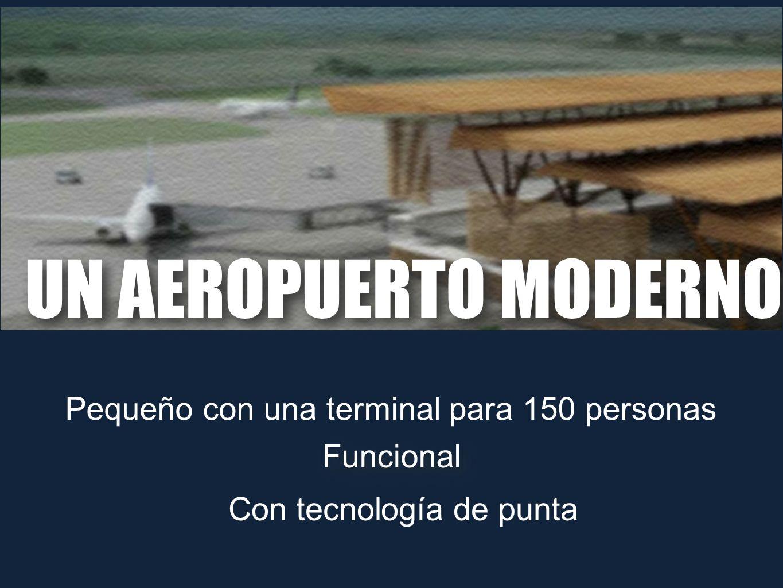 UN AEROPUERTO MODERNO Pequeño con una terminal para 150 personas
