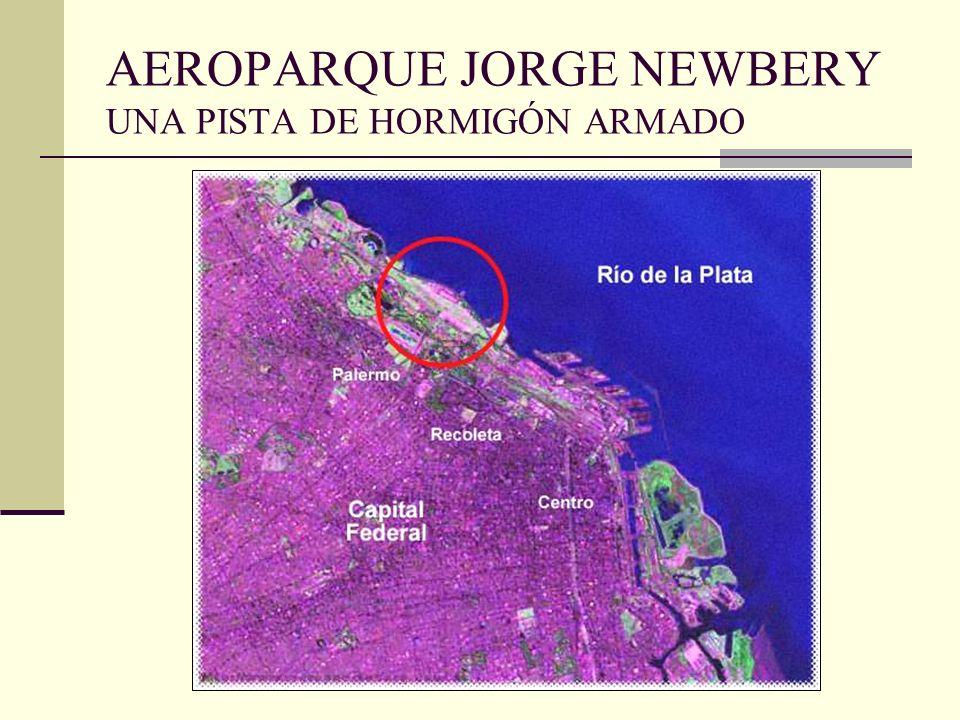 AEROPARQUE JORGE NEWBERY UNA PISTA DE HORMIGÓN ARMADO