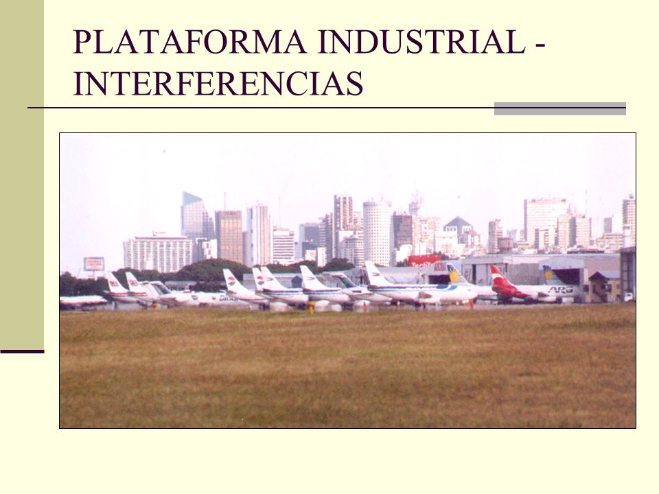 PLATAFORMA INDUSTRIAL - INTERFERENCIAS