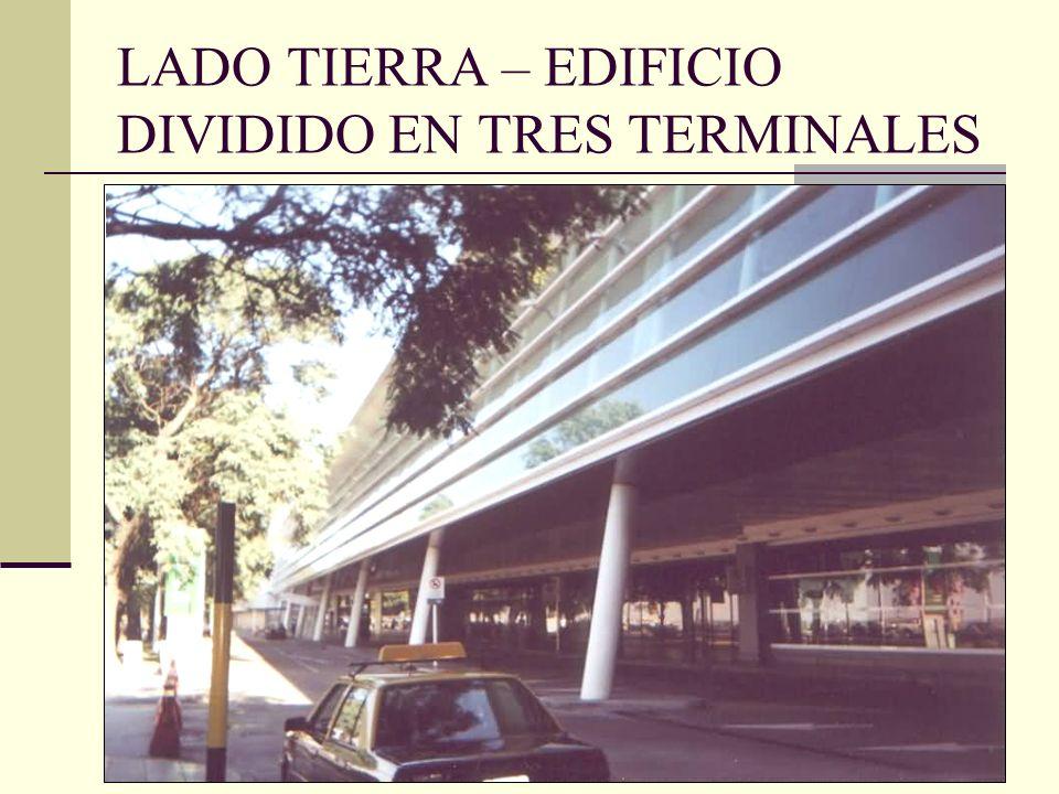 LADO TIERRA – EDIFICIO DIVIDIDO EN TRES TERMINALES
