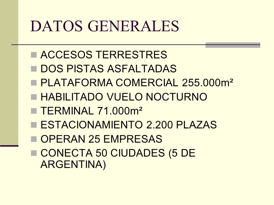 DATOS GENERALES ACCESOS TERRESTRES DOS PISTAS ASFALTADAS