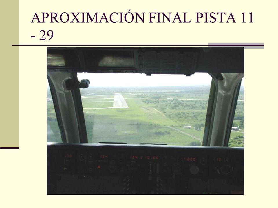 APROXIMACIÓN FINAL PISTA 11 - 29