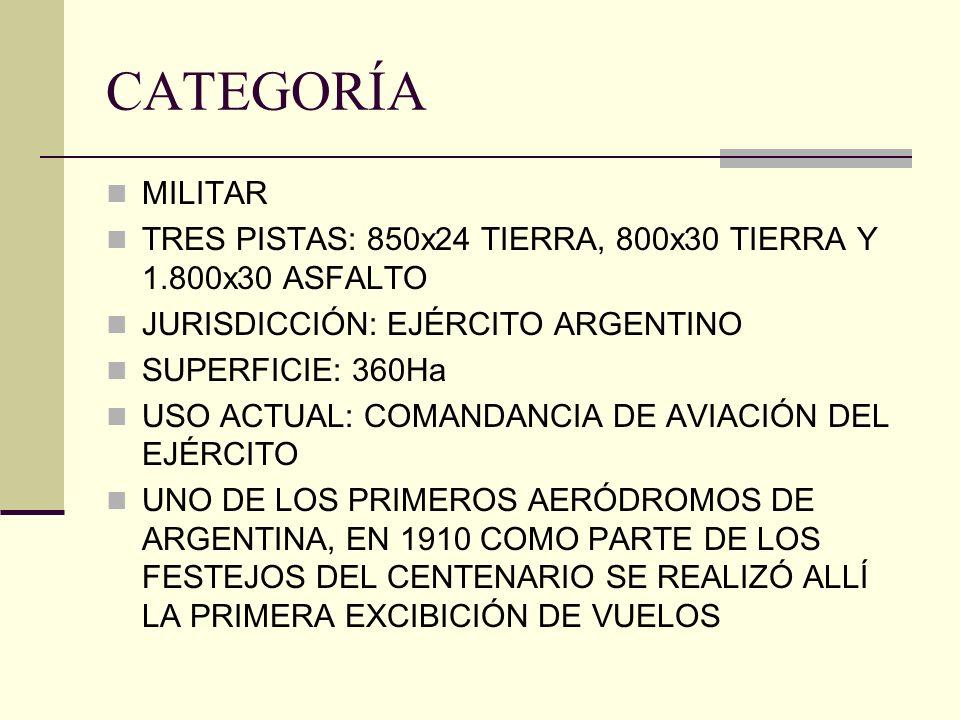 CATEGORÍA MILITAR. TRES PISTAS: 850x24 TIERRA, 800x30 TIERRA Y 1.800x30 ASFALTO. JURISDICCIÓN: EJÉRCITO ARGENTINO.