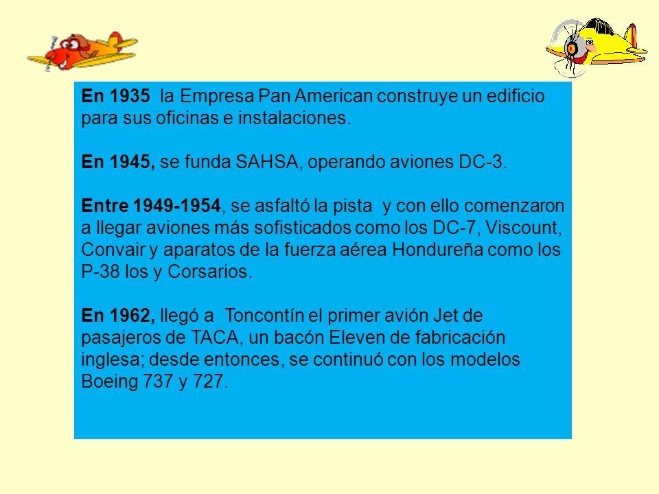 En 1935, la Empresa Pan American construye un edificio para sus oficinas e instalaciones.