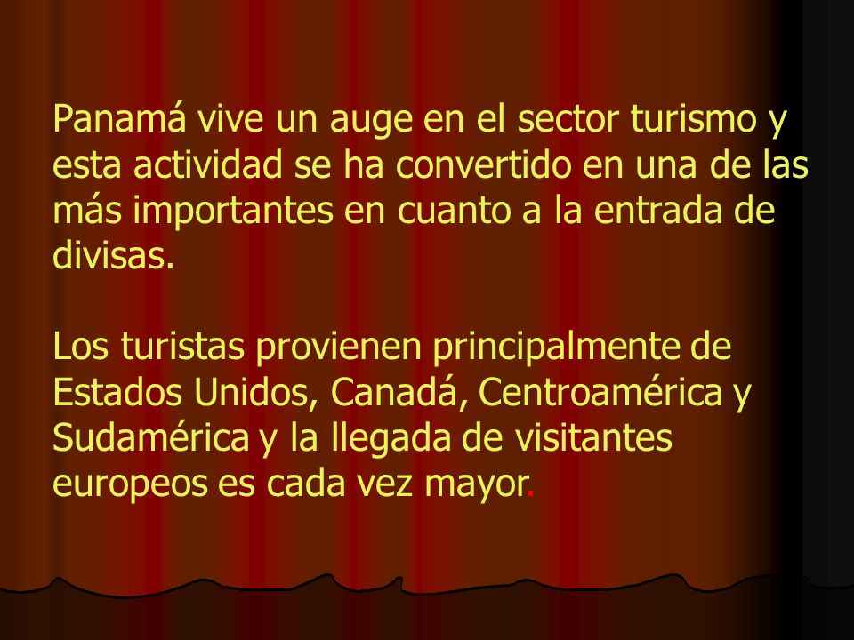 Panamá vive un auge en el sector turismo y esta actividad se ha convertido en una de las más importantes en cuanto a la entrada de divisas.