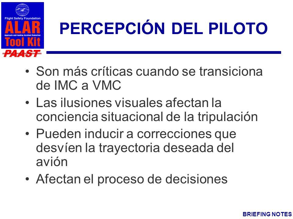 PERCEPCIÓN DEL PILOTO Son más críticas cuando se transiciona de IMC a VMC.
