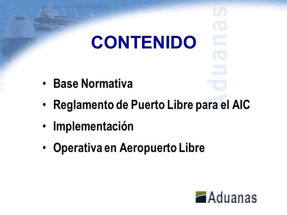 CONTENIDO Base Normativa Reglamento de Puerto Libre para el AIC