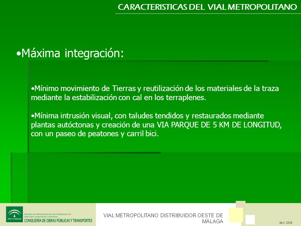 Máxima integración: CARACTERISTICAS DEL VIAL METROPOLITANO