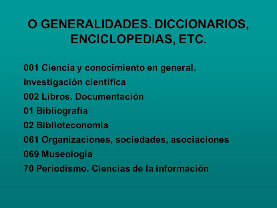 O GENERALIDADES. DICCIONARIOS, ENCICLOPEDIAS, ETC.