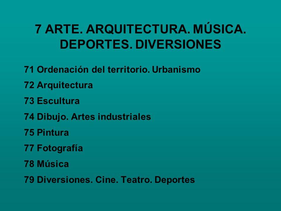 7 ARTE. ARQUITECTURA. MÚSICA. DEPORTES. DIVERSIONES