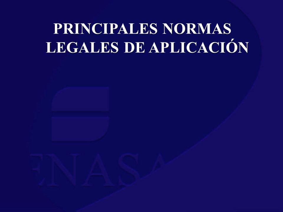 PRINCIPALES NORMAS LEGALES DE APLICACIÓN