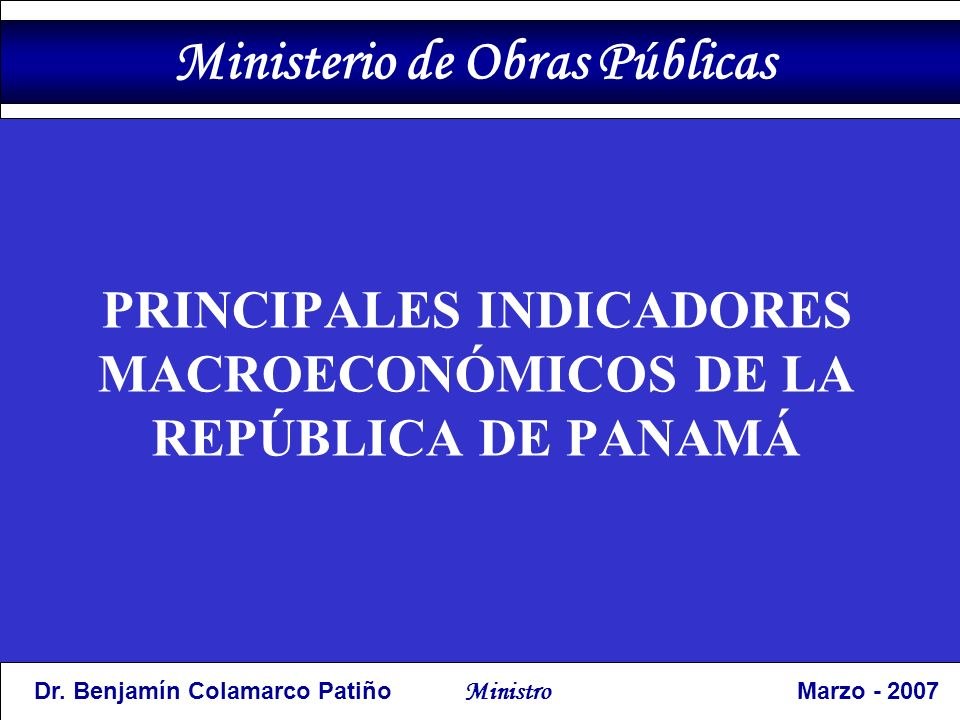 PRINCIPALES INDICADORES MACROECONÓMICOS DE LA REPÚBLICA DE PANAMÁ