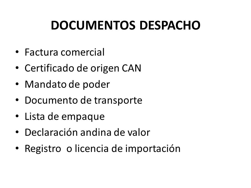 DOCUMENTOS DESPACHO Factura comercial Certificado de origen CAN