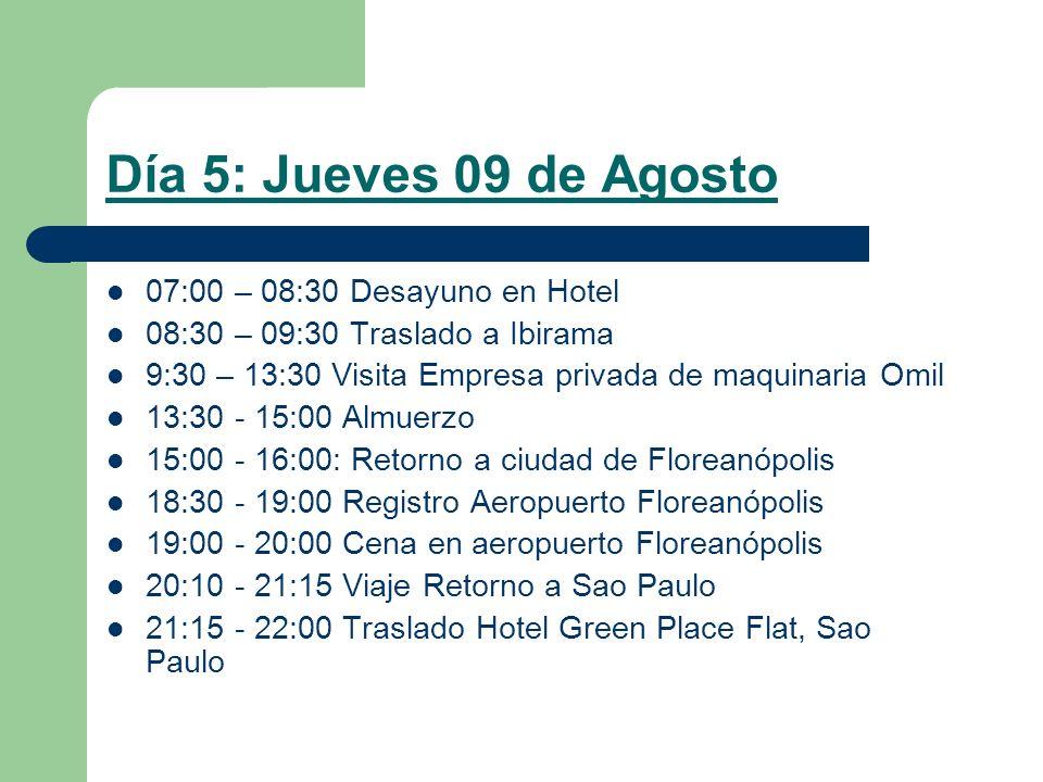 Día 5: Jueves 09 de Agosto 07:00 – 08:30 Desayuno en Hotel