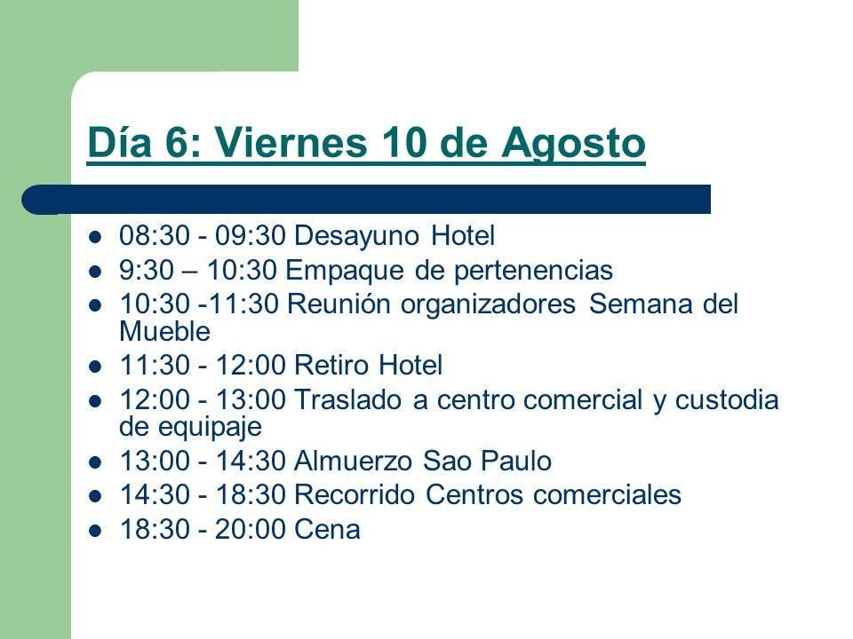 Día 6: Viernes 10 de Agosto 08:30 - 09:30 Desayuno Hotel
